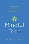 Mindful Tech: How to Bring Balance to Our Digital Lives