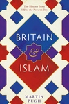 Britain and Islam: A History from 622 to the Present Day