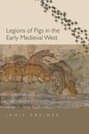 Legions of Pigs in the Early Medieval West