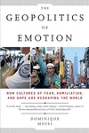 The Geopolitics of Emotion:How Cultures of Fear, Humiliation, and Hope Are Reshaping the World