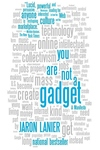 You Are Not a Gadget:A Manifesto