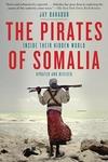 The Pirates of Somalia:Inside Their Hidden World