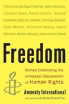 Freedom:Stories Celebrating the Universal Declaration of Human Rights