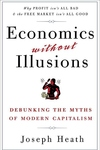 Economics Without Illusions:Debunking the Myths of Modern Capitalism
