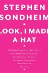 Look, I Made a Hat:Collected Lyrics (1981-2011) with Attendant Comments, Amplifications, Dogmas, Harangues, Digressions, Anecdotes and Miscellany