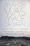 March Was Made of Yarn:Reflections on the Japanese Earthquake, Tsunami, and Nuclear Meltdown
