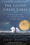 The Living Great Lakes:Searching for the Heart of the Inland Seas