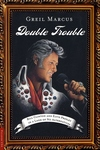 Double Trouble:Bill Clinton and Elvis Presley in a Land of No Alternatives