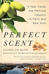 Perfect Scent : A Year Inside the Perfume Industry in Paris and New York