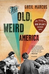 The Old, Weird America:The World of Bob Dylan's Basement Tapes