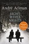 Eight White Nights:A Novel