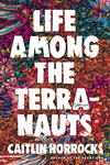 Life Among the Terranauts