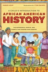 A Child's Introduction to African American History: The Experience, People, and Events That Shaped Our Country