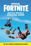 FORTNITE (Official): Battle Royale Survival Guide: Become the Ultimate Battle Royale Boss!