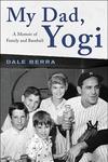 My Dad, Yogi: A Memoir of Family and Baseball