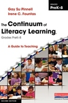 The Continuum of Literacy Learning, Grades Prek-8:A Guide to Teaching