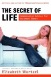 The Secret of Life:Commonsense Advice for the Uncommon Woman