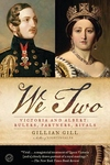 We Two:Victoria and Albert: Rulers, Partners, Rivals