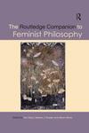 Routledge Companion to Feminist Philosophy