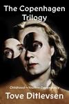 Copenhagen Trilogy: Childhood; Youth; Dependency