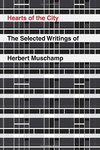 Hearts of the City:The Selected Writings of Herbert Muschamp