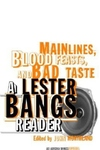 Main Lines, Blood Feasts, and Bad Taste:A Lester Bangs Reader