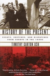 History of the Present:Essays, Sketches, and Dispatches from Europe in The 1990s