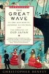 Great Wave: Gilded Age Misfits, Japanese Eccentrics, and the Opening of Old Japan
