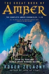 Great Book of Amber : The Complete Amber Chronicles, 1-10