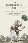OUR TEMPESTUOUS DAY: A HIST OF REGENCY ENGLAND