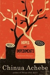 Hopes and Impediments:Selected Essays