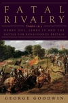 Fatal Rivalry:Flodden, 1513: Henry VIII and James IV and the Decisive Battle for Renaissance Britain