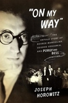 On My Way:The Untold Story of Rouben Mamoulian, George Gershwin, and Porgy and Bess