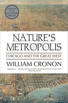 Nature's Metropolis:Chicago and the Great West
