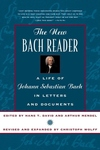 The New Bach Reader:A Life of Johann Sebastian Bach in Letters and Documents