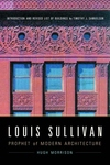 Louis Sullivan:Prophet of Modern Architecture
