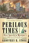 Perilous Times:Free Speech in Wartime - From the Sedition Act of 1798 to the War on Terrorism