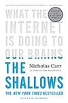 The Shallows:What the Internet Is Doing to Our Brains