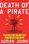 Death of a Pirate:British Radio and the Making of the Information Age