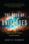 The Book of Universes:Exploring the Limits of the Cosmos