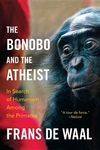 The Bonobo and the Atheist:In Search of Humanism among the Primates
