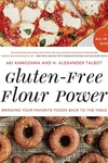 Gluten-Free Flour Power: Bringing Your Favorite Foods Back to the Table