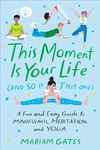 This Moment Is Your Life (and So Is This One)