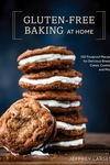Gluten-Free Baking At Home: 102 Foolproof Recipes for Delicious Breads, Cakes, Cookies, and More