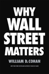 Why Wall Street Matters: What the Big Banks Actually Do and Why They Matter