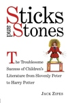 Sticks and Stones:Troublesome Success of Children's Literature from Slovenly Peter to Harry Potter