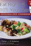 Eat Right 4 Your Type Personalized Cookbook : Type O: 150+ Healthy Recipes for Your Blood Type Diet