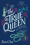 The True Queen: A Sorcerer Royal Novel