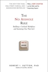 The No Asshole Rule:Building a Civilized Workplace and Surviving One That Isn't