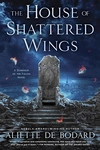 The House of Shattered Wings: A Dominion of the Fallen Novel